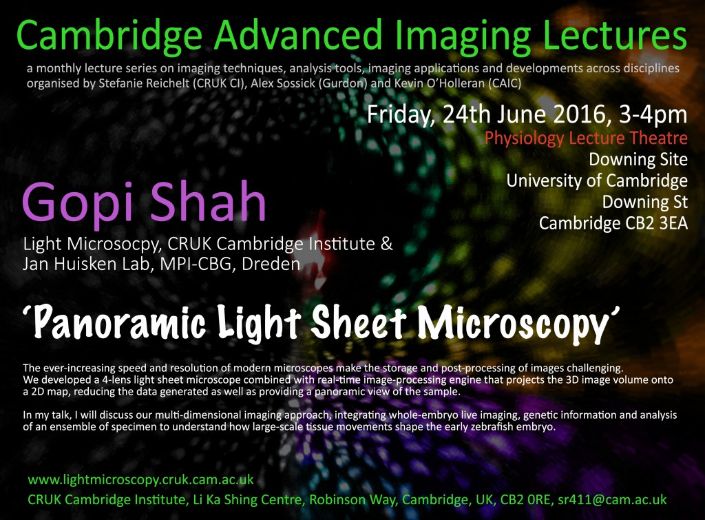 GOPI SHAH: 'Panoramic Light Sheet Microscopy' at the Cambridge Advanced Imaging Lectures